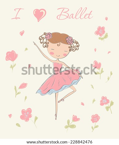 Hand drawn ballerina dancing with flowers. I love ballet card. Vector illustration. - stock vector