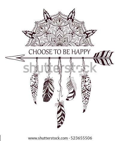 Hand drawn boho style design with mandala, arrow and feathers. Fashion decoration for t-shirt or tattoo. Ethnic Style with motivate Slogan and Quote .