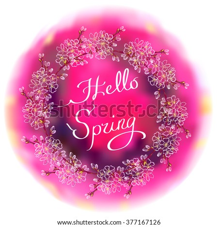 Hand drawn cherry wreath. Spring calligraphy card. Round frame with blossom cherry tree branches and text hello spring. Watercolor style pink blur drop background design on white background isolated. - stock vector