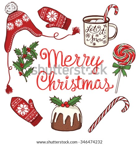 Hand drawn Christmas and New Year objects set. Peppermint lollipops, mug with hot chocolate, traditional Christmas pudding, knitted mittens, holly. Handwritten lettering - stock vector