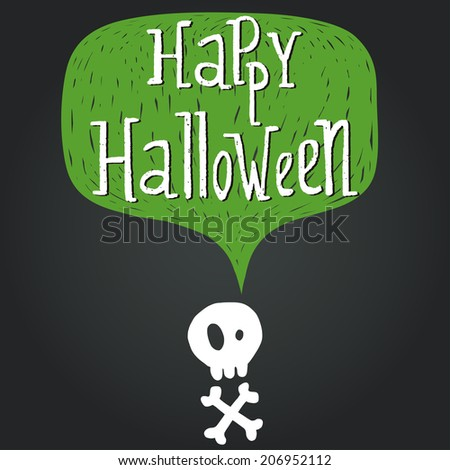 Hand drawn comic speech bubble with Happy Halloween lettering and skull with crossed bones silhouette on chalkboard background. - stock vector