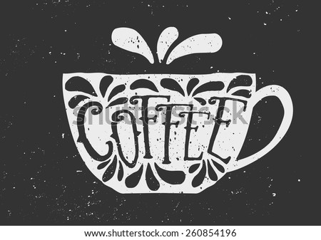 Hand drawn cup of coffee with text and decorative elements. Chalkboard style vector illustration. - stock vector