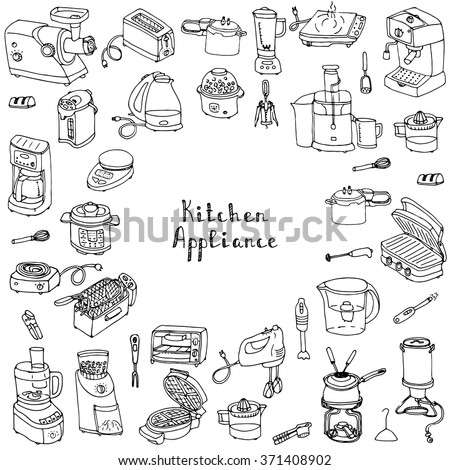 Hand drawn doodle Kitchen appliance vector illustration  Cartoon icons set Various household equipment and facilities Small kitchen appliances Consumer electronics Kitchenware Freehand vector sketch - stock vector
