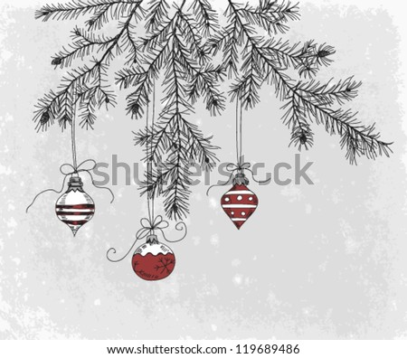 Hand drawn fir branch with Christmas decoration - stock vector