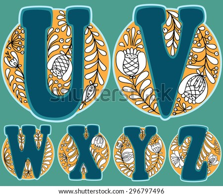 Hand drawn floral alphabet with traditional Russian ornaments. Vector illustration. Letters U, V, W, X, Y and Z in a floral circle. - stock vector