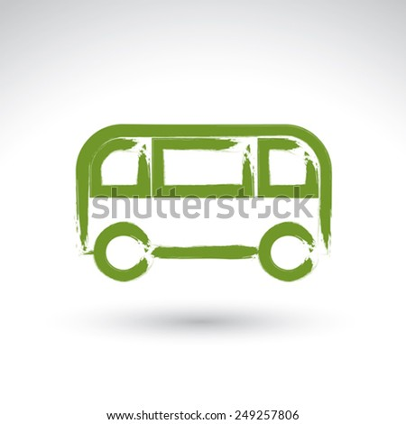 Hand drawn green bus icon, illustrated brush drawing passenger bus sign, hand-painted automobile isolated on white background. - stock vector