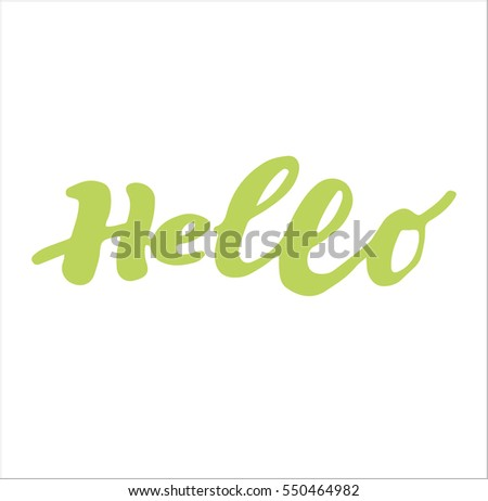 "Hand drawn 'hello"" sign. Hand drawn calligraphy. Good for use and design. Hello hand-lettering. Handmade vector calligraphy"