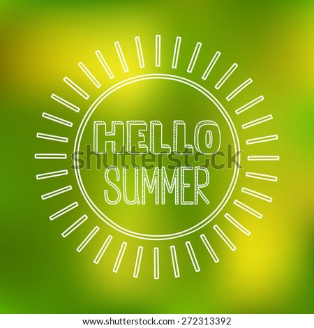 Hand drawn Hello Summer lettering on a blurred green background