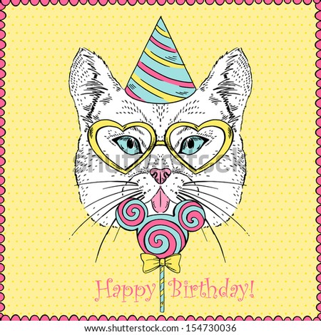 Hand Drawn Illustration of Cat in Party Hat, Heart shaped Glasses and Big Candy. Happy Birthday Greeting Card - stock vector