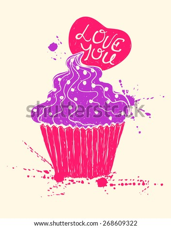 Hand drawn illustration of isolated cupcake silhouette with heart. Creative typography poster. Love, Valentine's day or wedding concept. - stock vector