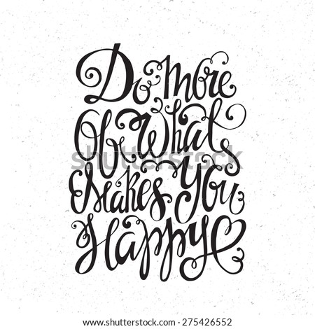Hand drawn inspirational and encouraging quote. Vector isolated typography design element for greeting cards, posters and print invitations. Unique rough typography vector isolated on background.  - stock vector