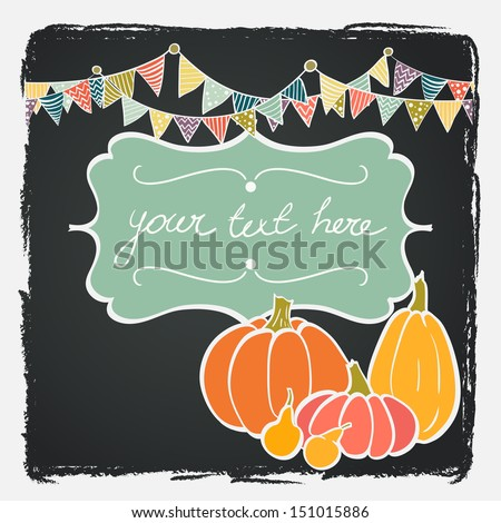 Hand drawn invitation or greeting thanksgiving card template with cartoon pumpkins, bunting flags and figure boarder on chalkboard background. - stock vector