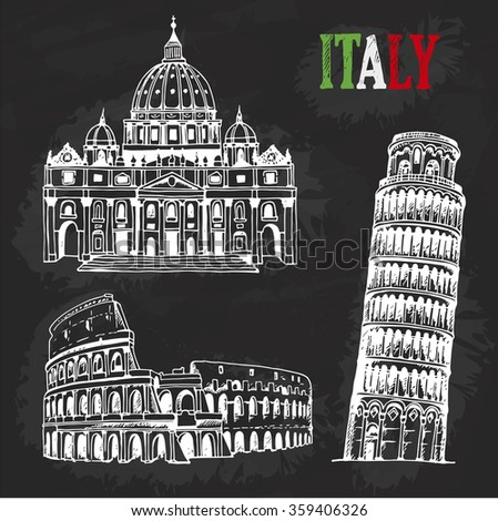Hand drawn Italian collection of landmarks. Coliseum, Tower of Pisa, St. Peter's Basilica, Italy, chalkboard illustration - stock vector