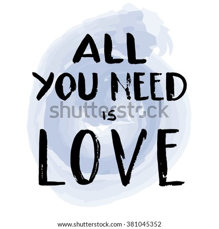 """Hand drawn lettering """"All you need is love"""" on lilac watercolor background. Vector. Easy to edit - stock vector"""