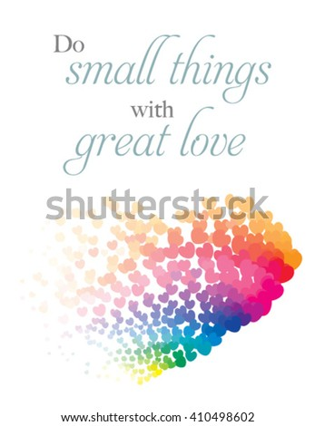 Hand drawn lettering Do small things with great love with heart halftone background - stock vector