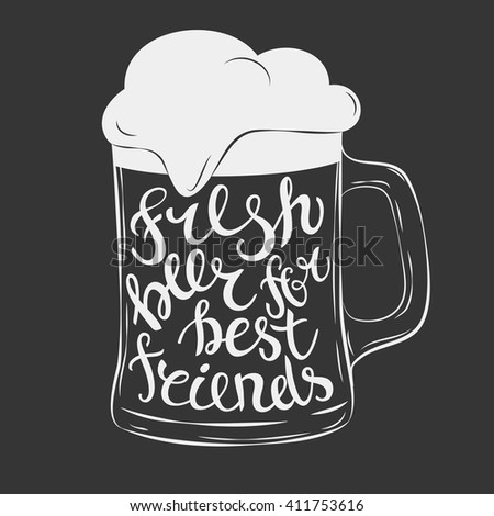 Hand Drawn lettering for with mug of beer. Vector mug of beer lettering fresh beer for best friend. Vintage illustration. Great for pub menu, announcement of the beer festival or brewery poster - stock vector