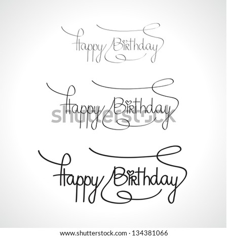 "Hand Drawn Lettering - ""Happy Birthday"" - Set - Isolated On White - Gray Background - Vector Illustration, Graphic Design Editable For Your Design. Lettering Logo - stock vector"