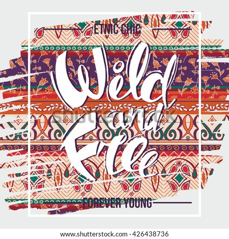Hand drawn lettering of a phrase wild and free on decorative background in boho style. Unique typography poster or apparel design