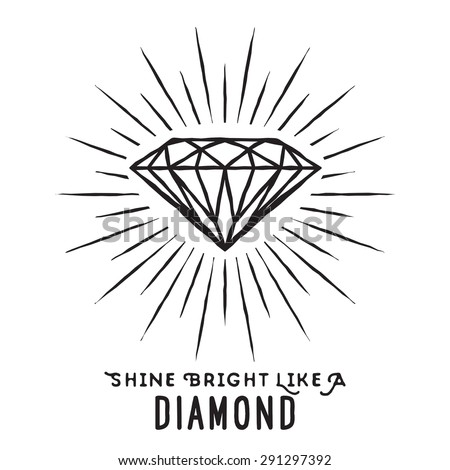 Hand drawn lettering poster. Shine bright like a diamond - inspirational quote. Vector hand drawn typography design for T-shirt design,home decor element or other product. - stock vector