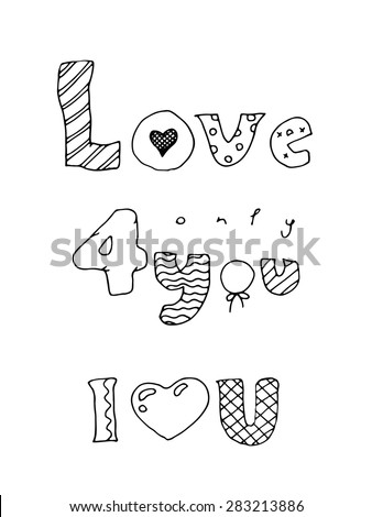 Hand drawn love inscription. Love, only for you, I love you. Vector illustration. - stock vector