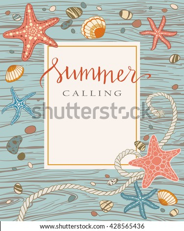Hand drawn seastars, rope, seastones and seashells on wooden background. Hand written summer lettering. Vector illustration, decorative frame for card invitation, banner.