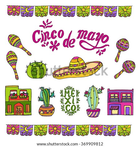 Hand drawn set of mexican elements: maracas, sombrero, cactus, houses and bright garland. Colored doodle sketch with lettering fifth of May for mexican holiday and MEXICO. Vector stock illustration