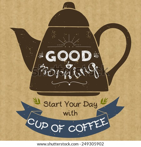 Hand drawn silhouette of a coffee pot with place for a text in ribbon banner and with hand drawn lettering Good Morning. Vintage style vector illustration on brown kraft paper background. - stock vector