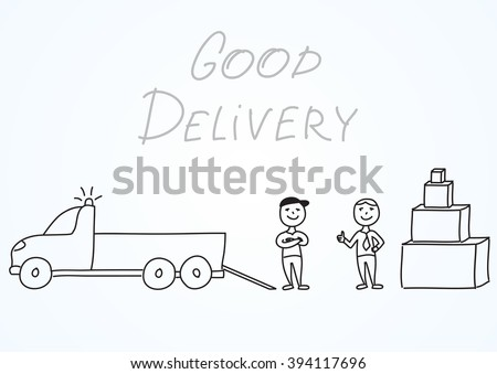 Hand drawn sketch vector illustration, delivery men with truck and satisfied customer with boxes. Handwritten inscription Good delivery. Picture about professional work, product transportation process - stock vector