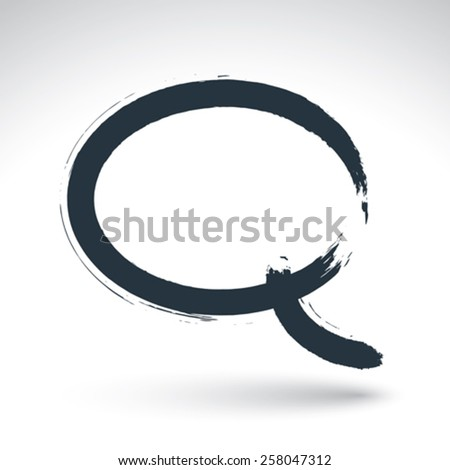 Hand drawn speech bubble icon, brush drawing talk bubble sign, original hand-painted chat symbol isolated on white background. - stock vector