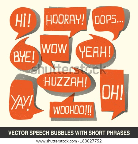 Hand drawn speech bubble set with short phrases (oh, hi; yeah, wow, yay, bye, hooray, woohoo, huzzah, oops) on white background -  vector illustration - stock vector