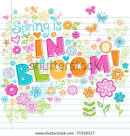 Hand-Drawn Spring is in Bloom Lettering Sketchy Notebook Doodles Vector Illustration with Flowers and Butterflies on Lined Sketchbook Paper Background. - stock vector