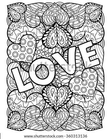 Hand drawn St. Valentine's day artistically ornamental patterned hearts with love in doodle, zentangle tribal style for adult coloring pages, tattoo, t-shirt or prints. Vector illustration A4 size. - stock vector