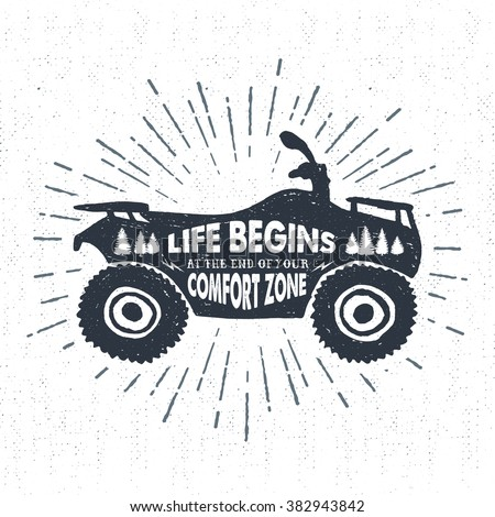 """Hand drawn textured label with quad bike vector illustration and """"Life begins at the end of your comfort zone"""" inspirational lettering. - stock vector"""