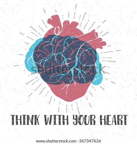 Hand drawn textured romantic poster with red human heart, blue brain, and inspiring lettering vector illustrations. - stock vector