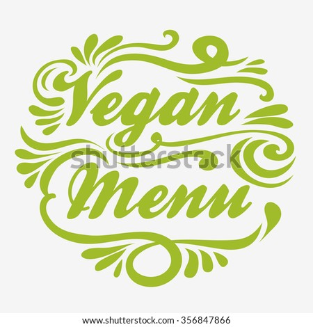 Hand drawn Typographic vintage poster. Vegan menu. For print on T-shirts and bags, label, restaurant menu and organic food shop. lettering. Inspirational eco poster. - stock vector