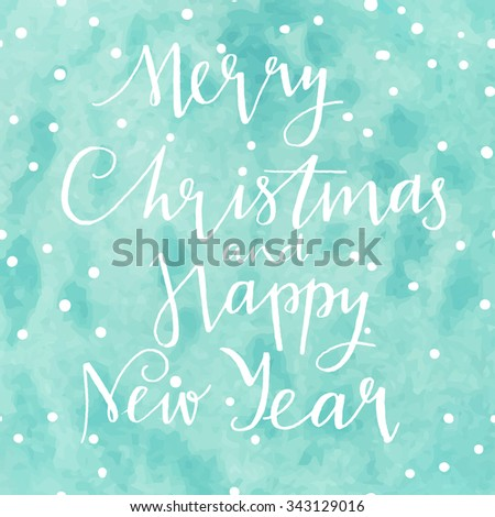 Hand drawn typography card. Merry christmas and happy new year greetings hand-lettering isolated on blured background. Vector illustration. Holiday message on christmas snowflakes blurred background. - stock vector