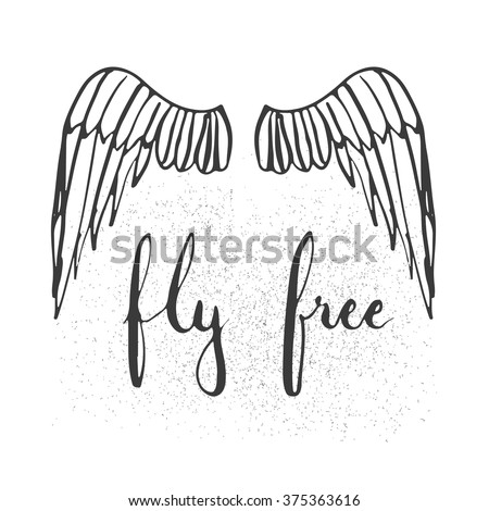Hand drawn typography lettering phrase Fly free with birds wings on the white background. Modern motivational calligraphy for typography poster and postcard or t-shirt print. - stock vector