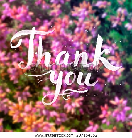 Hand drawn vector calligraphic sign Thank you on blurred floral background - stock vector