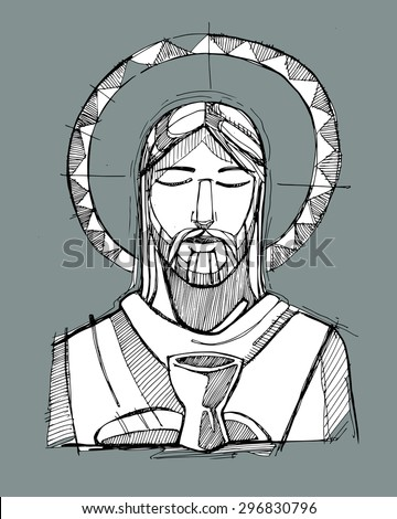Hand drawn vector illustration or drawing of Jesus Christ and a cup and breads, representing the Eucharist Sacrament - stock vector