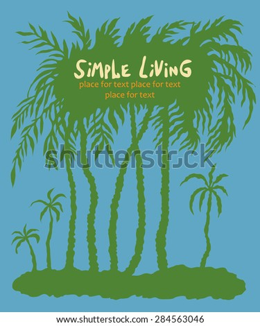 Hand drawn vector illustration with a silhouettes of palm trees, template for the text. - stock vector
