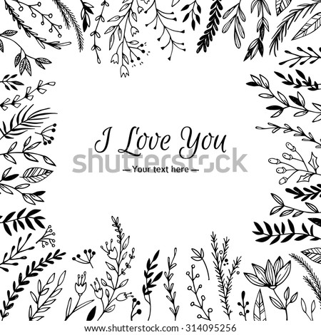 Hand Drawn vector vintage illustration - I Love You, card with natural elements. Perfect for invitations, greeting cards, quotes, blogs, Wedding Frames, posters and more. - stock vector
