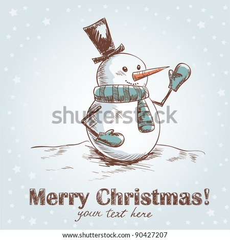 Hand drawn vintage christmas card with funny smiling snowman wearing scarf, mittens and a hat - stock vector