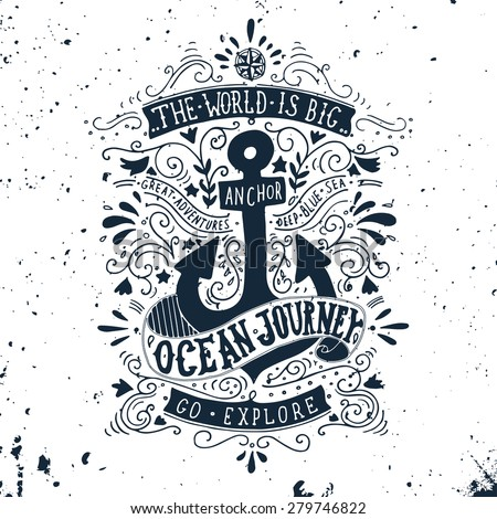 Hand drawn vintage label with an anchor and lettering. This illustration can be used as a print on T-shirts and bags. - stock vector