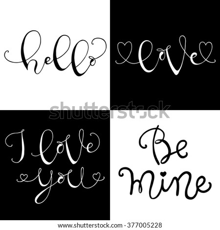 Charming Hand Drawn With Ink Quotes: Hello, Love, I Love You, Be Mine Awesome Ideas