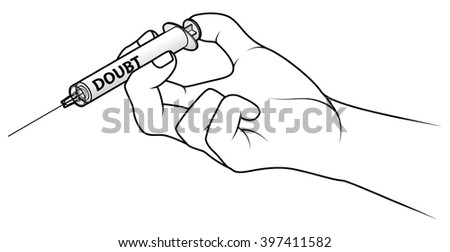 Hand holding a syringe. Concept: injecting doubt.