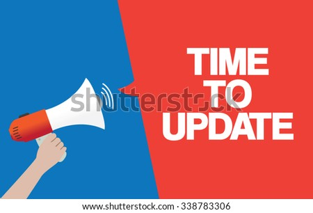 Hand Holding Megaphone with TIME TO UPDATE Announcement - stock vector