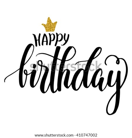 Hand lettering happy birthday phrase, with sketch crown and golden glitter effect, isolated on white background. Vector illustration. - stock vector