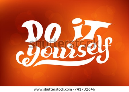 Hand lettering phrase do yourself diy stock vector 739661320 hand lettering phrase do it yourself diy inspirational quote text background solutioingenieria