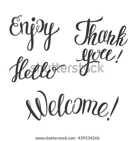 Hand lettering  set -Enjoy- Hello-Thank you- Welcome. Set of hand drawn phrases. Vector illustration of hand lettering quotes. - stock vector