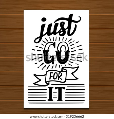 Hand lettering typography poster on wooden background.Motivational quote 'Just go for it'.For posters, cards, home decorations.Vector illustration. - stock vector